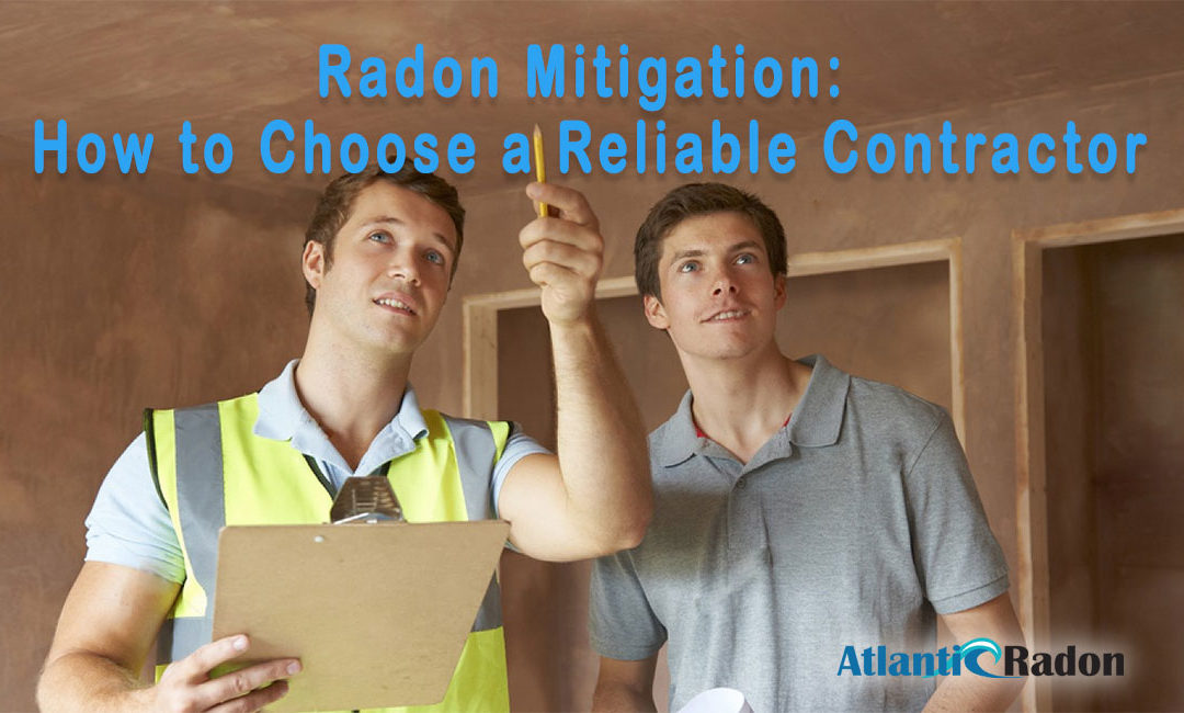 Radon Mitigation: How to Choose a Reliable Contractor