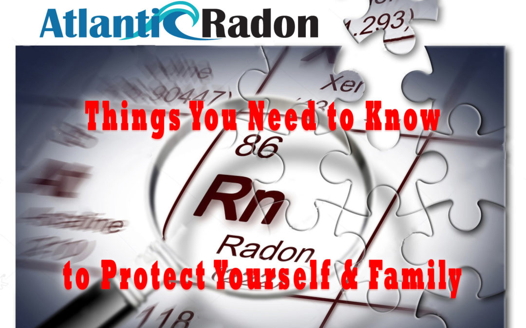 Radon Exposure: Things You Need to Know to Protect Yourself and Family