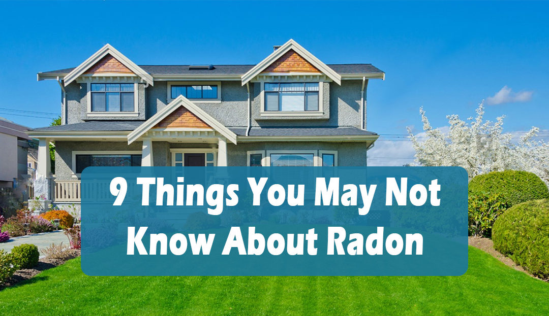 9 Things You May Not Know About Radon