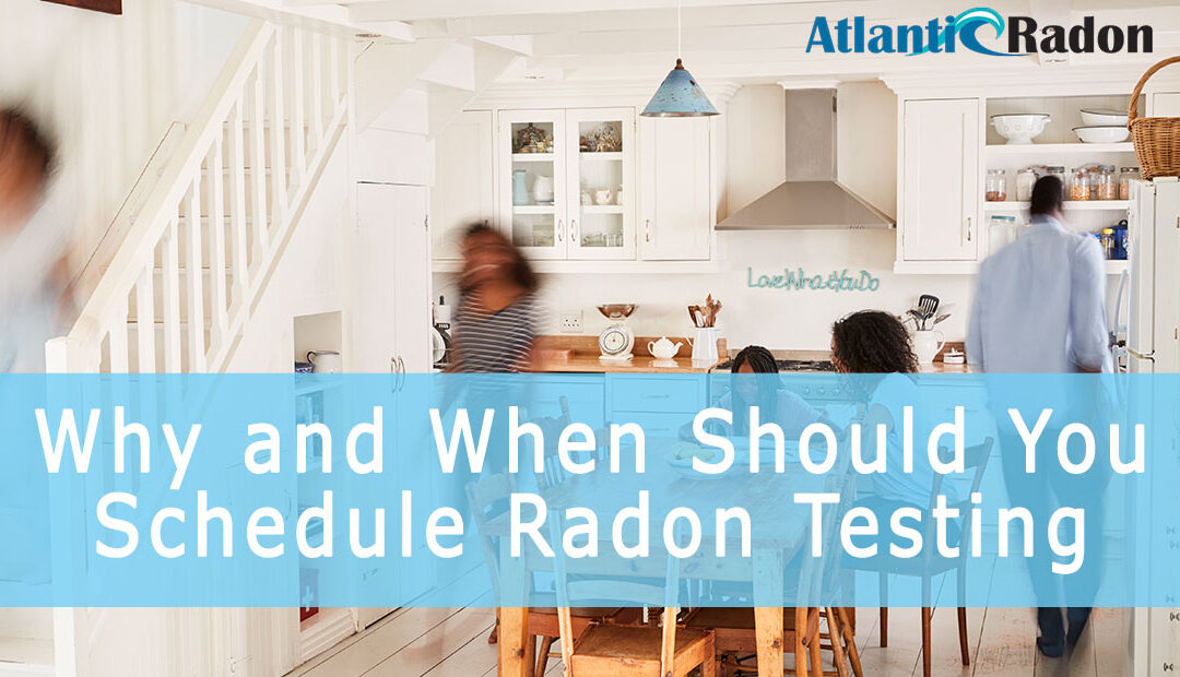 Why and When Should You Schedule Radon Testing