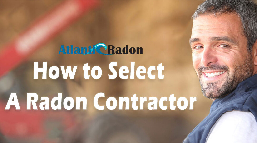 How to Select A Radon Contractor