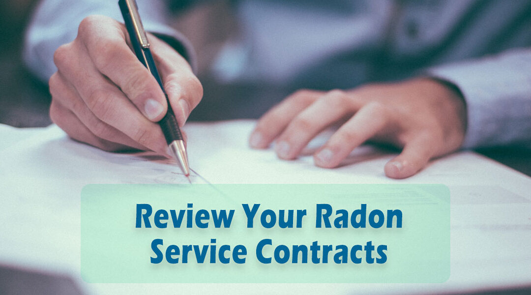 Review Your Radon Service Contracts