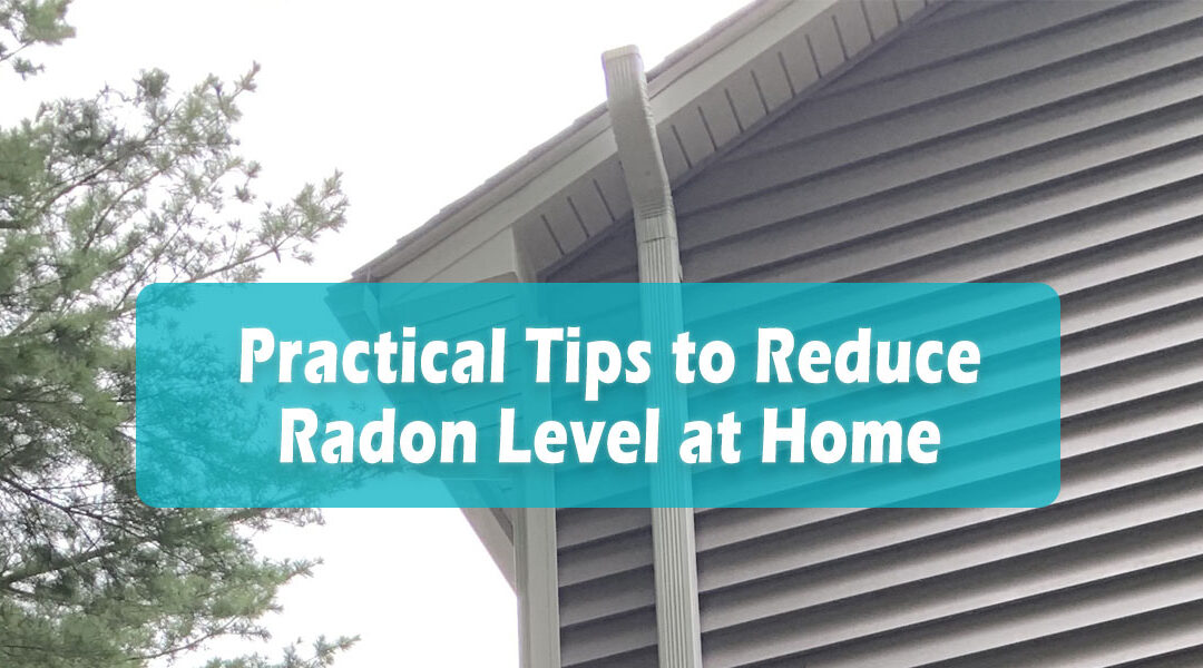 Practical Tips to Reduce Radon Level at Home