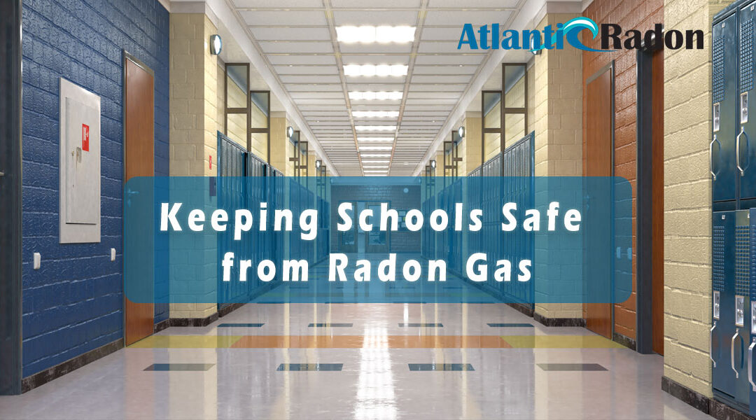 Keeping Schools Safe from Radon